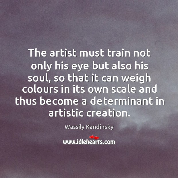 Image, The artist must train not only his eye but also his soul,