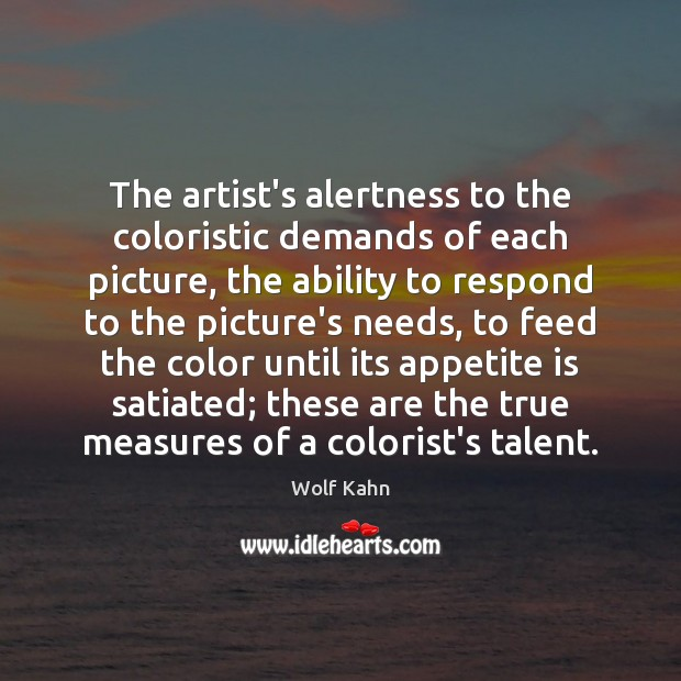 The artist's alertness to the coloristic demands of each picture, the ability Image