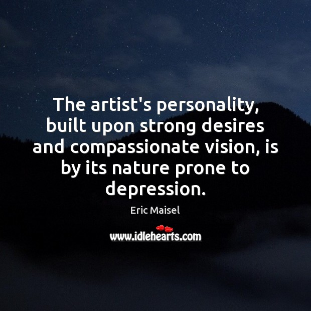 Image, The artist's personality, built upon strong desires and compassionate vision, is by