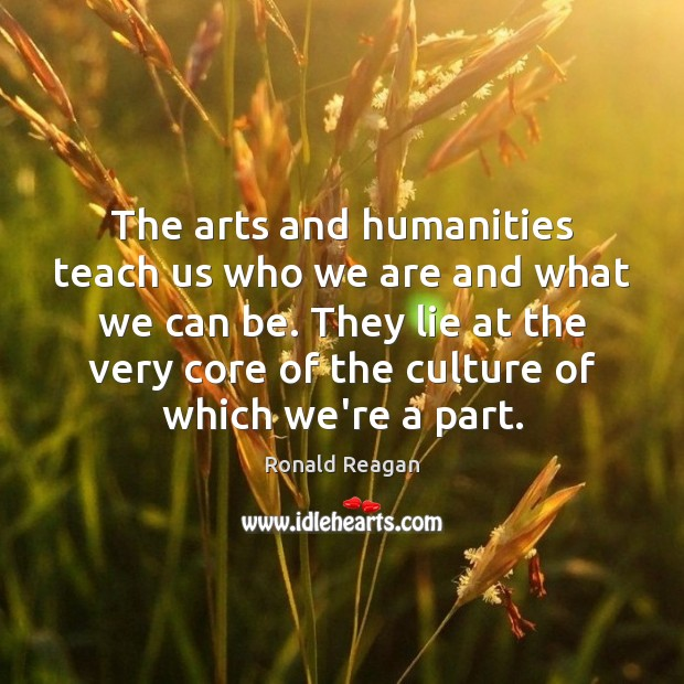 The arts and humanities teach us who we are and what we Image