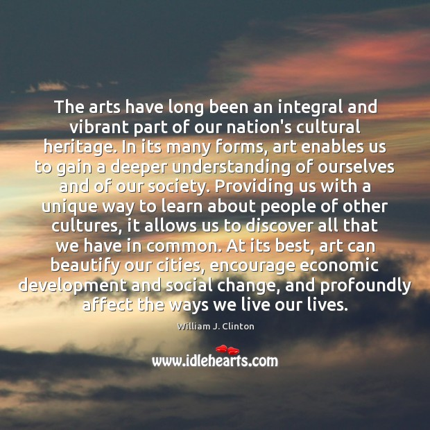Image, The arts have long been an integral and vibrant part of our