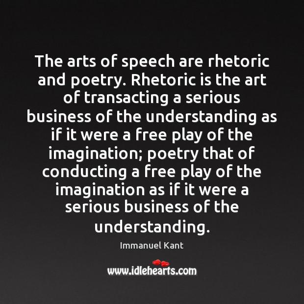 Image, The arts of speech are rhetoric and poetry. Rhetoric is the art