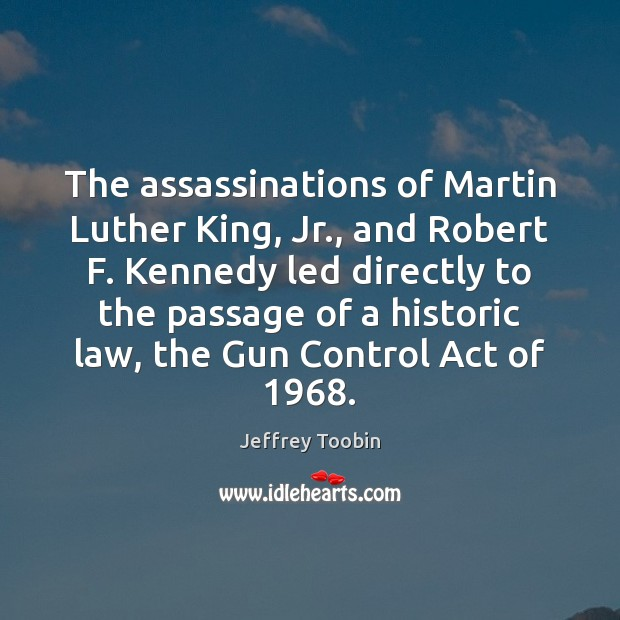 The assassinations of Martin Luther King, Jr., and Robert F. Kennedy led Image