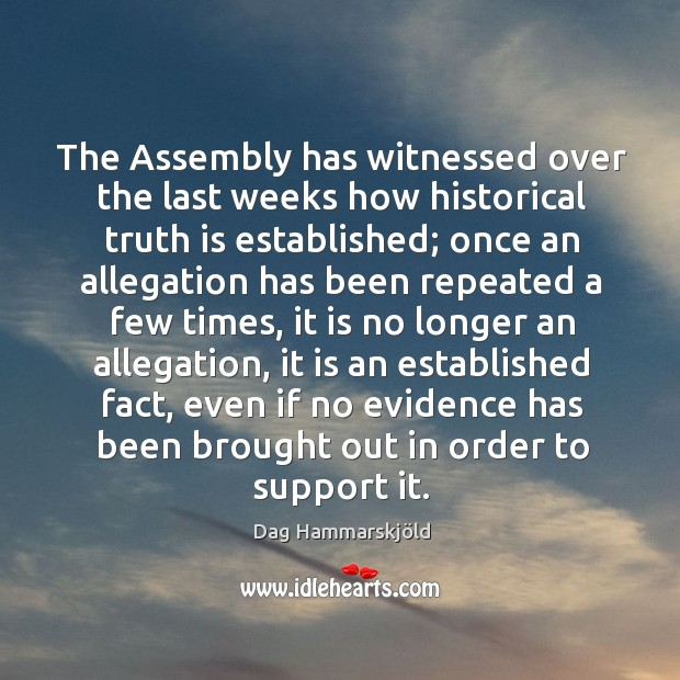 Image, The assembly has witnessed over the last weeks how historical truth is established