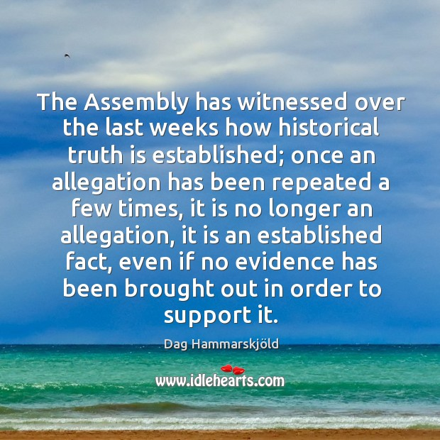 Image, The Assembly has witnessed over the last weeks how historical truth is