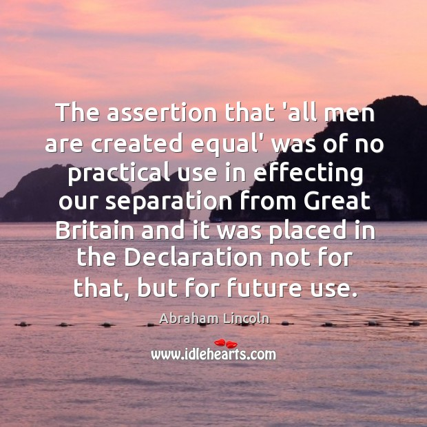 The assertion that 'all men are created equal' was of no practical Image