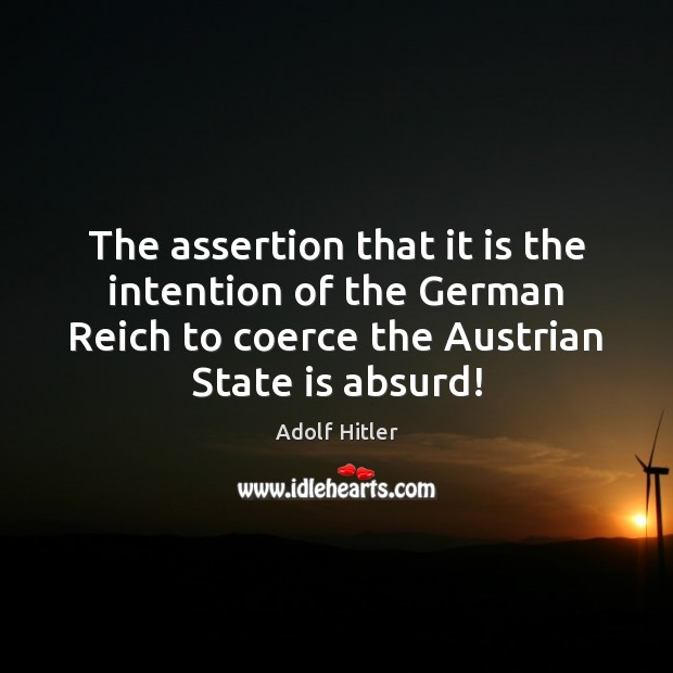 Image, The assertion that it is the intention of the German Reich to
