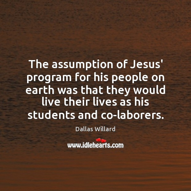 Image, The assumption of Jesus' program for his people on earth was that
