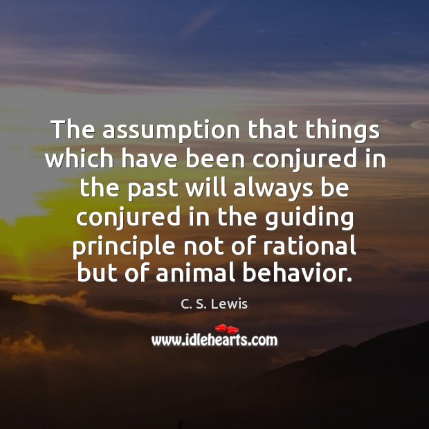Image, The assumption that things which have been conjured in the past will