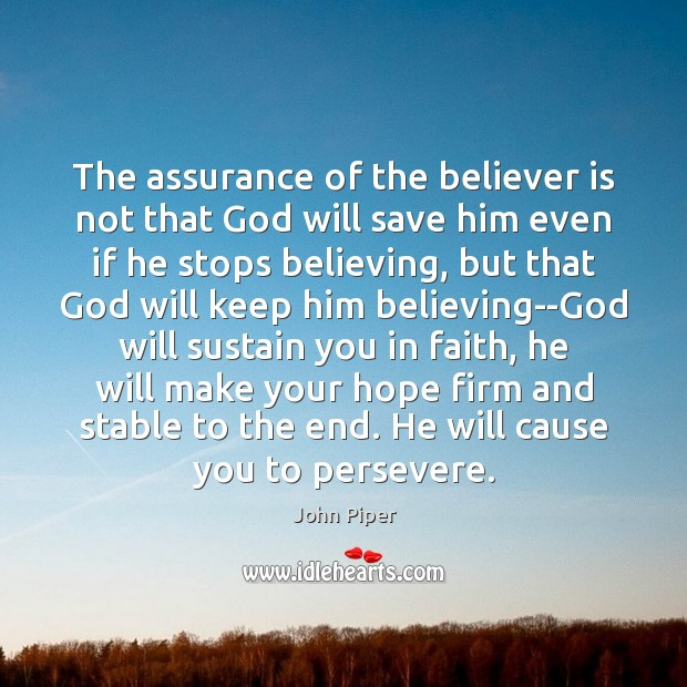 The assurance of the believer is not that God will save him Image