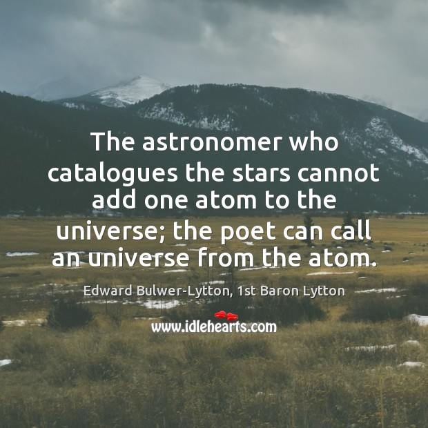 Image, The astronomer who catalogues the stars cannot add one atom to the