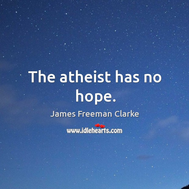 The atheist has no hope. Image