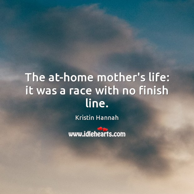 The at-home mother's life: it was a race with no finish line. Image