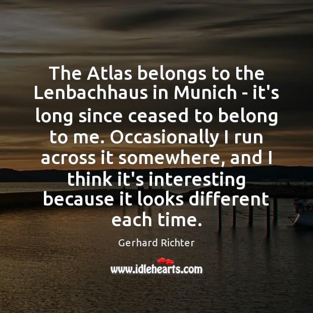 The Atlas belongs to the Lenbachhaus in Munich – it's long since Image