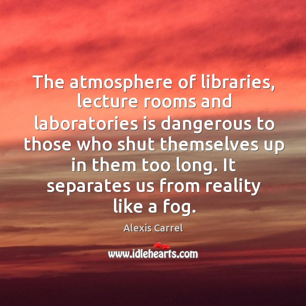 Image, The atmosphere of libraries, lecture rooms and laboratories is dangerous