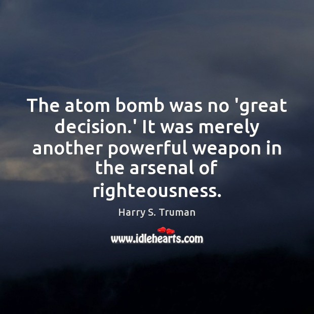 Image, The atom bomb was no 'great decision.' It was merely another