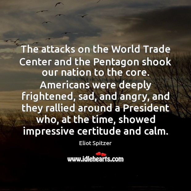 The attacks on the World Trade Center and the Pentagon shook our Image