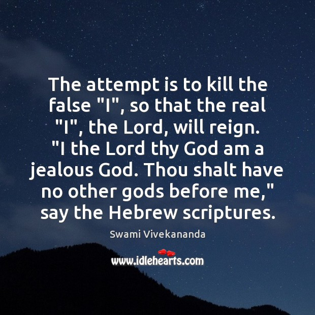 """The attempt is to kill the false """"I"""", so that the real """" Image"""