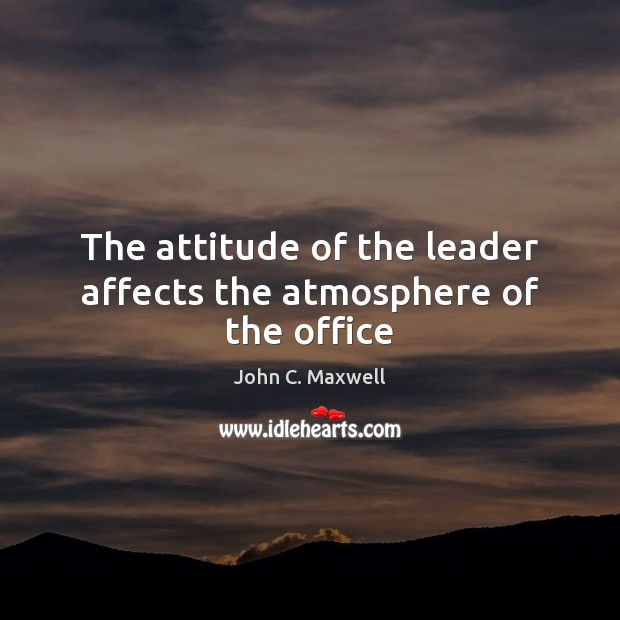 Image, The attitude of the leader affects the atmosphere of the office