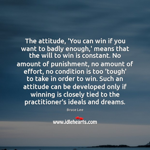 Image, The attitude, 'You can win if you want to badly enough,'