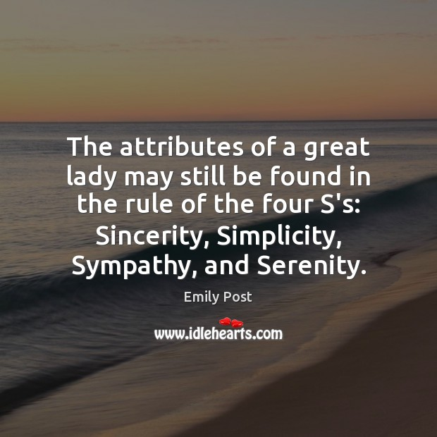 The attributes of a great lady may still be found in the Image