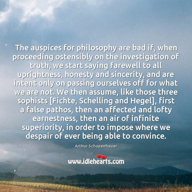 Image, The auspices for philosophy are bad if, when proceeding ostensibly on the