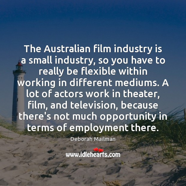 Image, The Australian film industry is a small industry, so you have to