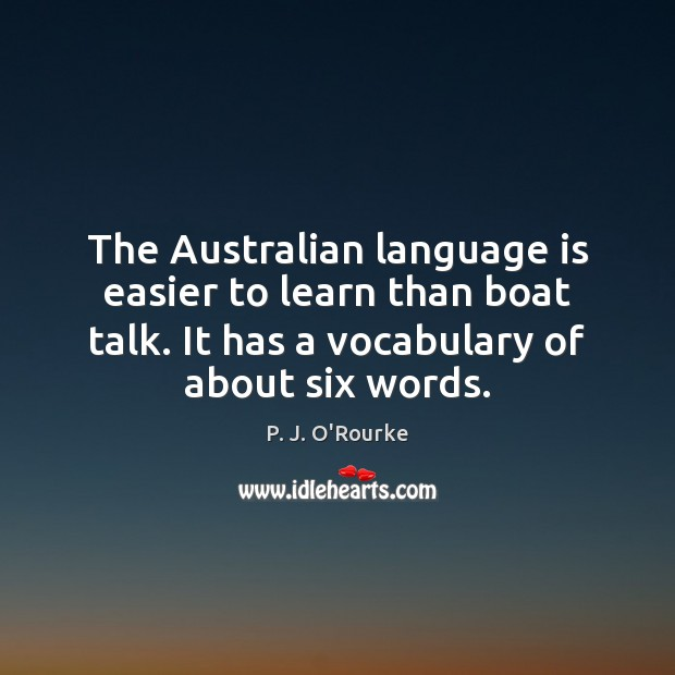 Image, The Australian language is easier to learn than boat talk. It has