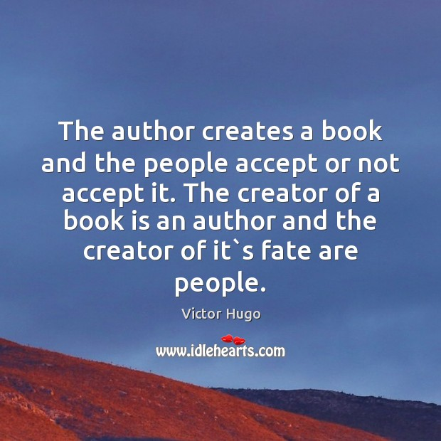 The author creates a book and the people accept or not accept Image