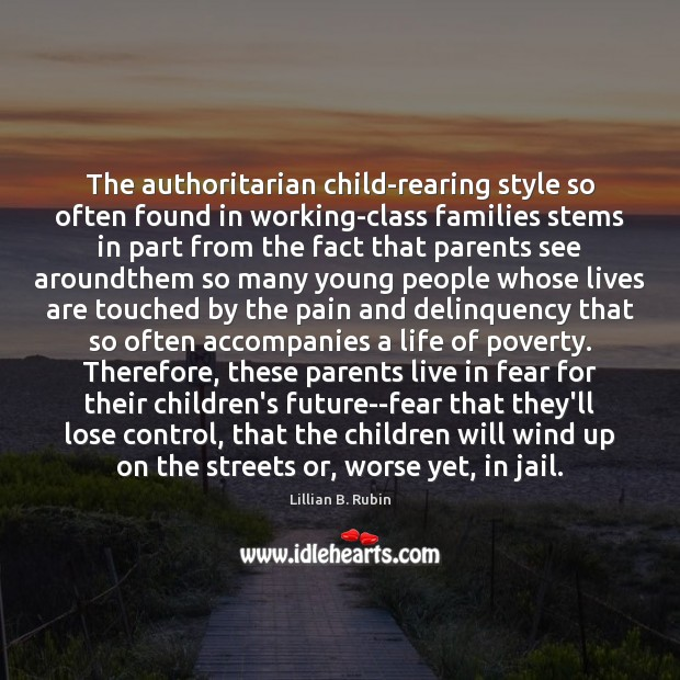 The authoritarian child-rearing style so often found in working-class families stems in Image