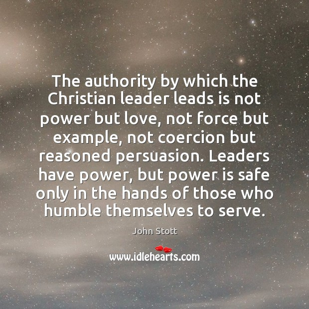 The authority by which the Christian leader leads is not power but Image