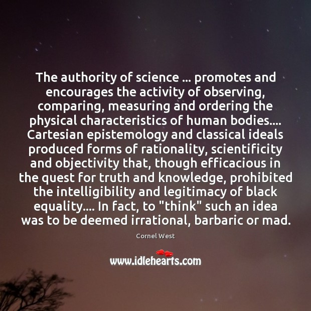 Image, The authority of science … promotes and encourages the activity of observing, comparing,