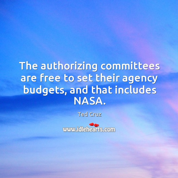 Image, The authorizing committees are free to set their agency budgets, and that includes NASA.