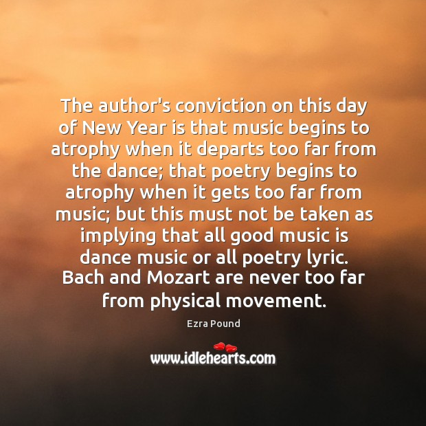 The author's conviction on this day of New Year is that music Image