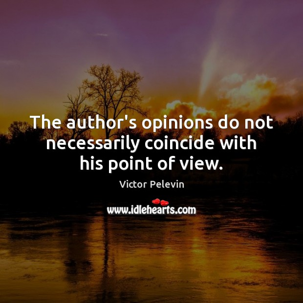 The author's opinions do not necessarily coincide with his point of view. Image