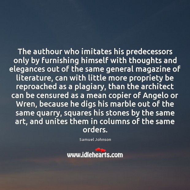 Image, The authour who imitates his predecessors only by furnishing himself with thoughts