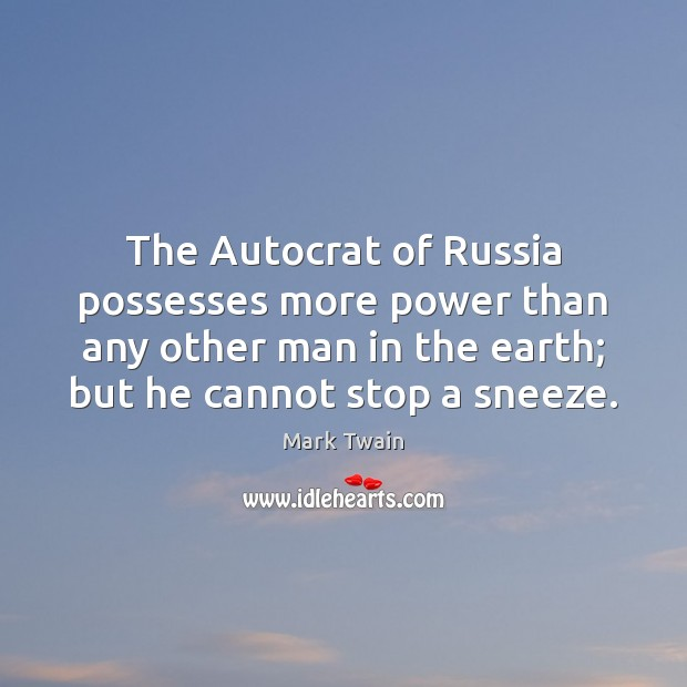 The Autocrat of Russia possesses more power than any other man in Image