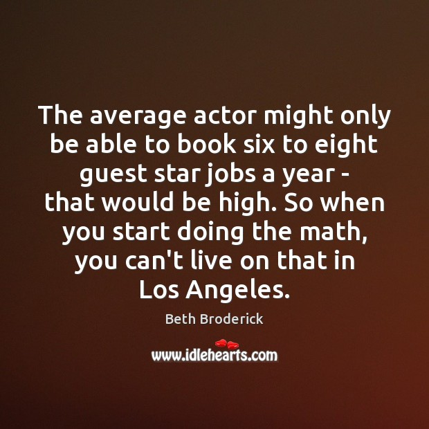 Image, The average actor might only be able to book six to eight