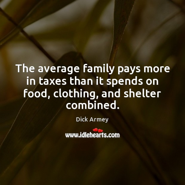 Image, The average family pays more in taxes than it spends on food,