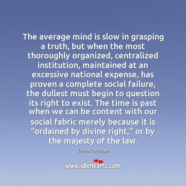 Image, The average mind is slow in grasping a truth, but when the