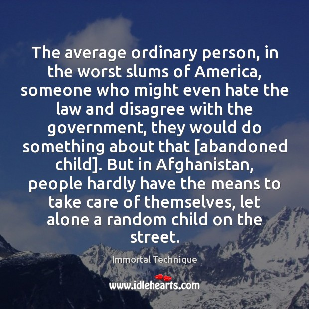The average ordinary person, in the worst slums of America, someone who Image