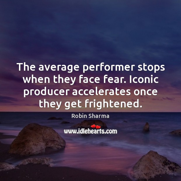 Image, The average performer stops when they face fear. Iconic producer accelerates once