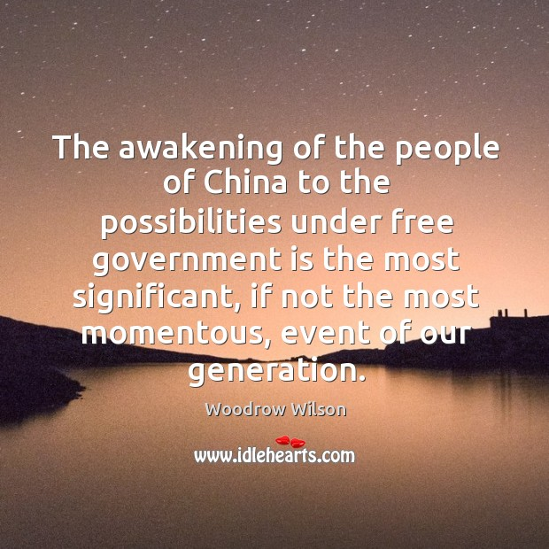 Image, The awakening of the people of china to the possibilities under free government is the most significant