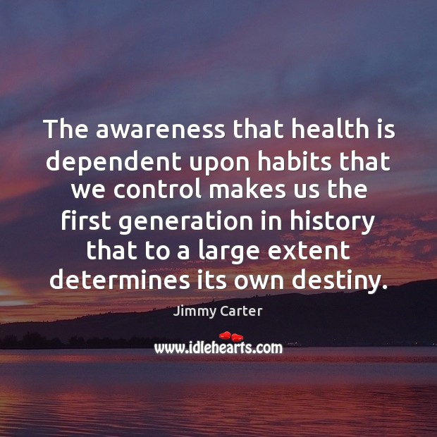 Image, The awareness that health is dependent upon habits that we control makes
