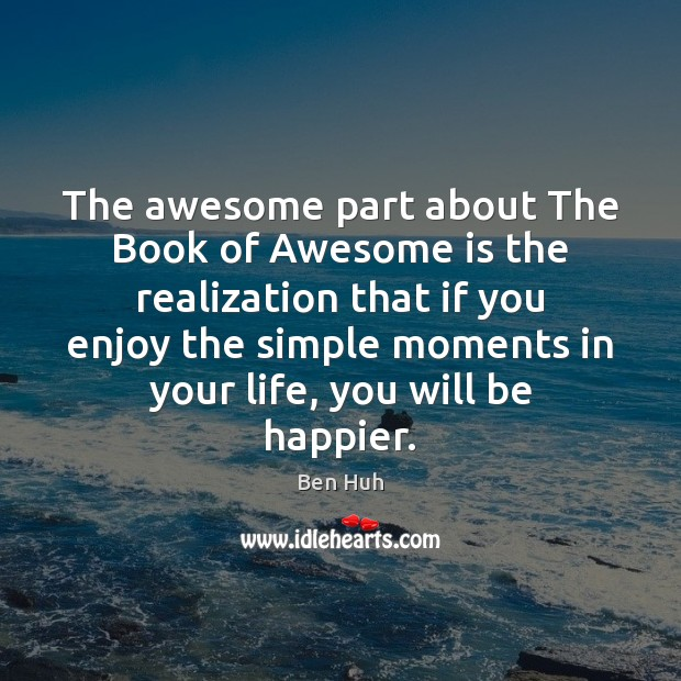 Image, The awesome part about The Book of Awesome is the realization that