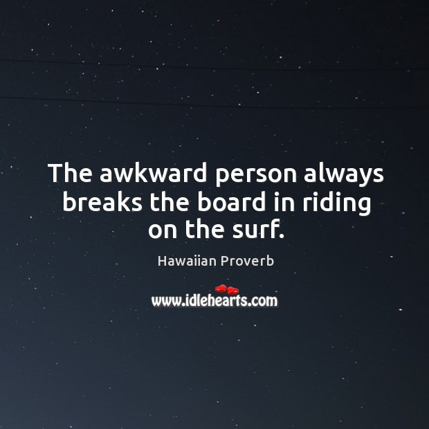 Image, The awkward person always breaks the board in riding on the surf.