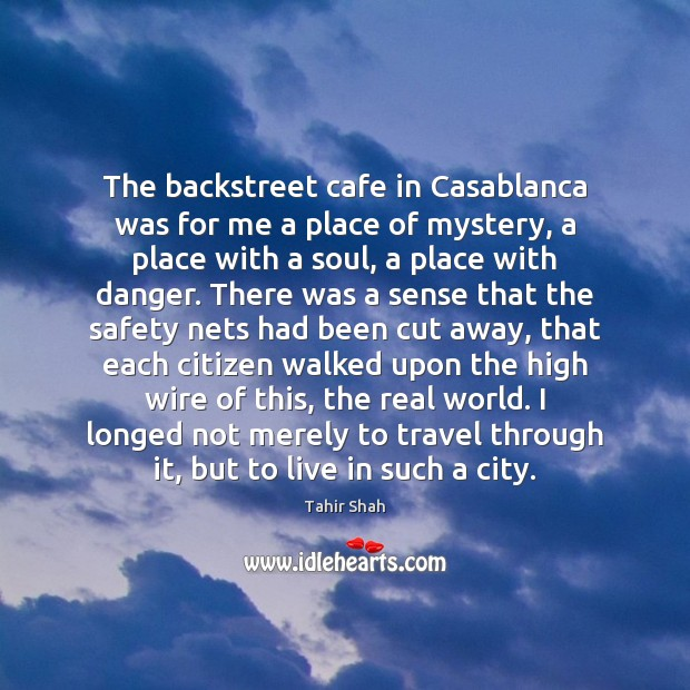 Image, The backstreet cafe in Casablanca was for me a place of mystery,