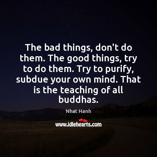 Image, The bad things, don't do them. The good things, try to do