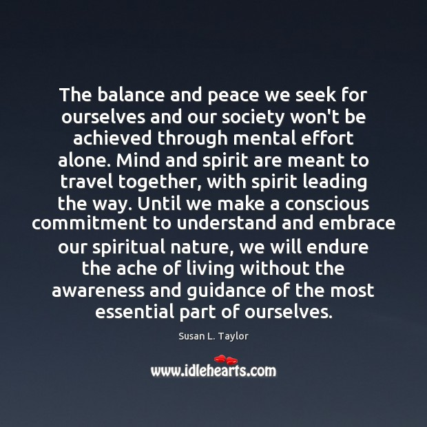 Image, The balance and peace we seek for ourselves and our society won't