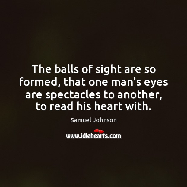 Image, The balls of sight are so formed, that one man's eyes are